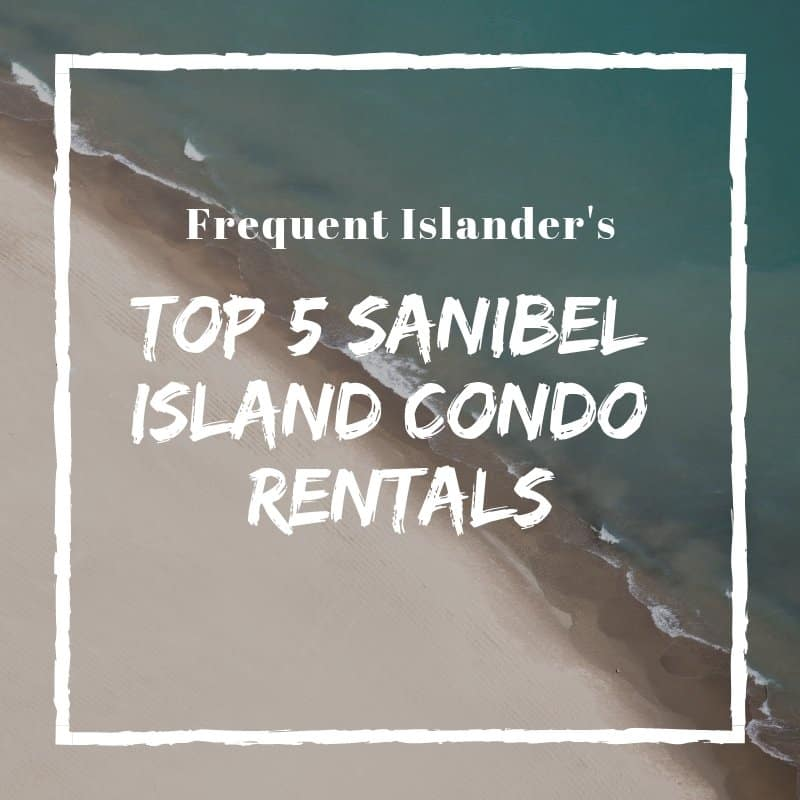 Top 5 Sanibel Island Condo Rentals